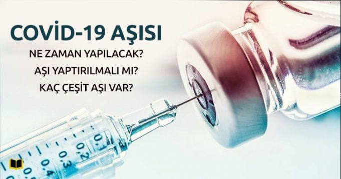 Covd-19 Aşısı Ne Zaman Yapılacak, Kaç Çeşit Aşı Var